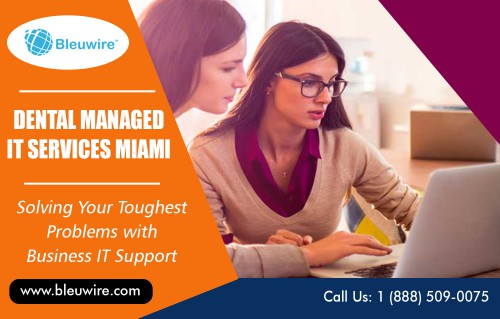 IT Help Desk Solutions Services in Fort Lauderdale - Miami FL for all business at https://bleuwire.com/dental-it-support/  Find Us : https://goo.gl/maps/XNMFumDNjrL2 https://binged.it/2zCz0PJ  Business It Support :   Dental Managed  IT Support & Services Miami dental IT support miami dental it services miami dental managed it services miami  Whether you currently have a team of employees dedicated to your IT; and need guidance and advice on current or future projects, or different tasks such as monitoring or help desk support; or need a fully managed IT Help Desk Solutions Services in Fort Lauderdale - Miami FL, we can help. We have a team of certified engineers with years of experience in project management to help you tackle any project on time and within budget.   Address : 8567 Coral Way, Ste 465 Miami Florida 33155 United States  https://sites.google.com/view/manageditservicesflorida/computer-repair-in-miami https://plus.google.com/u/0/communities/105931948603759224768 https://photos.app.goo.gl/CmsVa9HKfwdjLa1f6 https://profiles.wordpress.org/bleuwireitservices https://en.gravatar.com/bleuwireitservices https://bleuwireitservices.netboard.me/ https://kinja.com/itconsultantsflorida https://bleuwire.contently.com/
