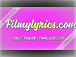 Get All songs Lyrics, hindi songs lyrics, punjabi songs lyrics, tamil songs lyrics and telugu songs lyrics at http://www.filmylyrics.com/latest-movie-songs-lyrics