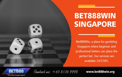 Take pleasure in remarkable advantages with bet888win in Singapore at https://bet888win.org   Visit :   https://sg.bet888win.org/  https://my.bet888win.org/   Deals In :   Online Casino  Baccarat  Blackjack  Roulette  Slots online  Horse betting   Besides providing the possibility to win some quantity of actual money, Online Gambling establishment supplies countless appealing benefits to gamers too. A mind-boggling thing worth taking into consideration about these online casinos is that the playback and chances portion given by these gambling establishments approach the land-based ones. With the growth of technology, three various sorts of bet888win in Singapore is now available for the casino site fans to try their luck at.  Email : BET88WIN@GMAIL.COM  Phone : +65 8136 9998   Social Links :   https://www.pinterest.com/bet888winsingapore/  https://en.gravatar.com/baccaratsingapore  https://bet888winsingapore.blogspot.com/  https://ello.co/bet888winsingapore  https://baccaratsingapore.wordpress.com/